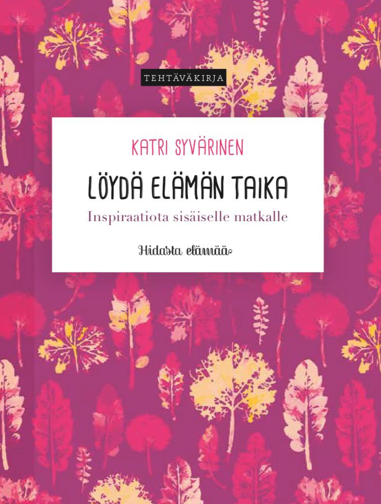Löydä elämän taika -kirja, Katri Syvärinen